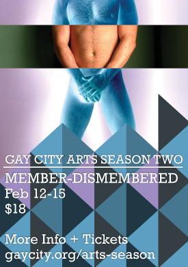 Gay City Arts presents Member-Dismembered