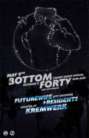 Bottom Forty 5.09 at Kremwerk!